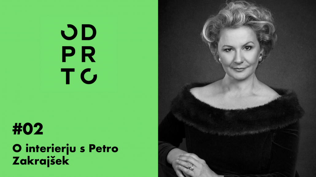 podkast Odprto 02 - O interierju s Petro Zakrajšek