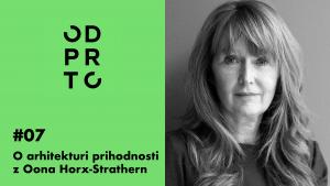 podkast odprto 07 o arhitekturi prihodnosti Oona Horx-Strathern