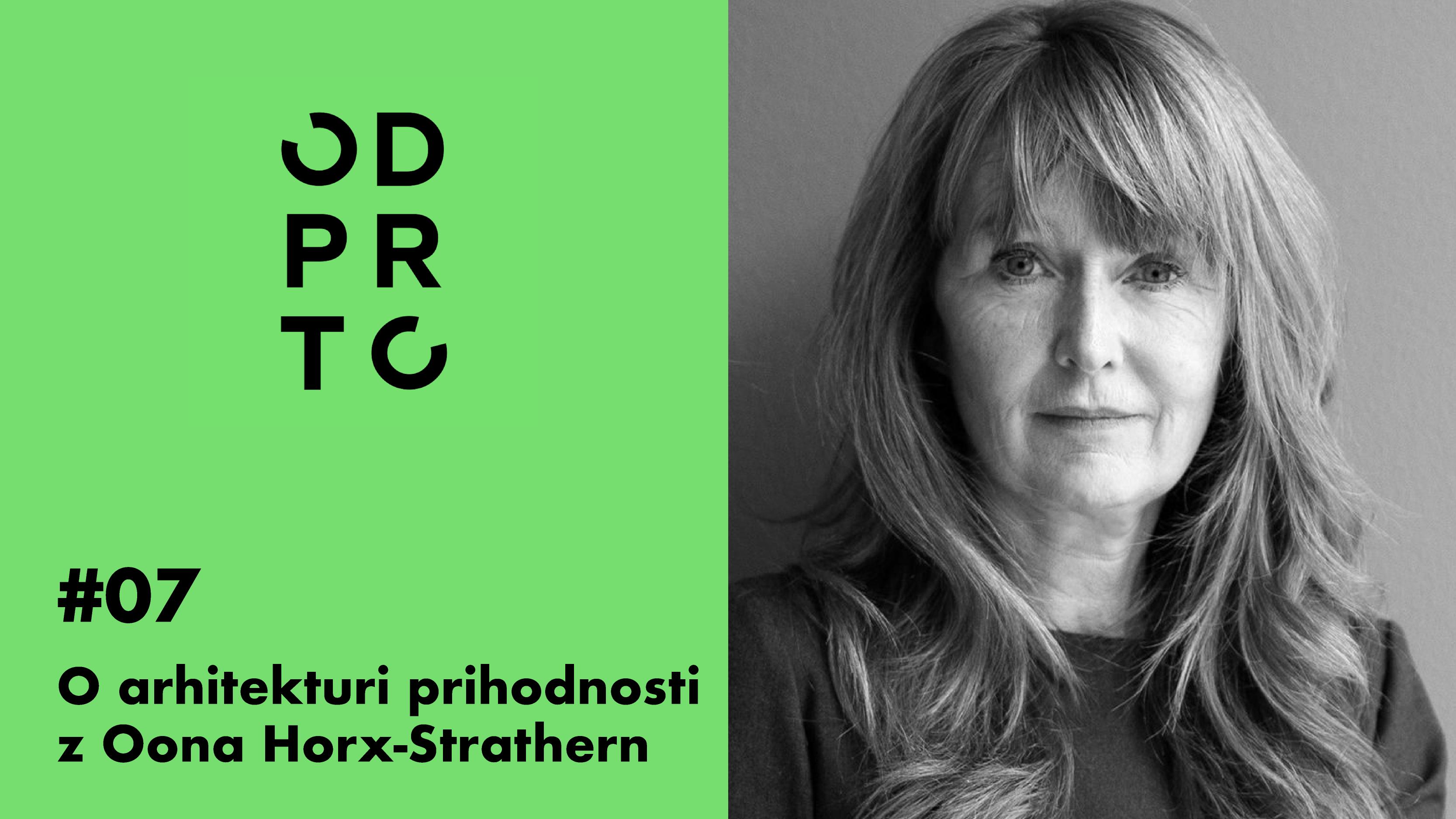 O ARHITEKTURI PRIHODNOSTI Z OONO HORX-STRATHERN – Podkast ODPRTO #07