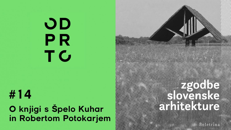 ZGODBE SLOVENSKE ARHITEKTURE – Podkast ODPRTO #14